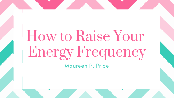 how to raise your energy frequency