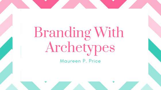 branding with archetypes by maureen p. price