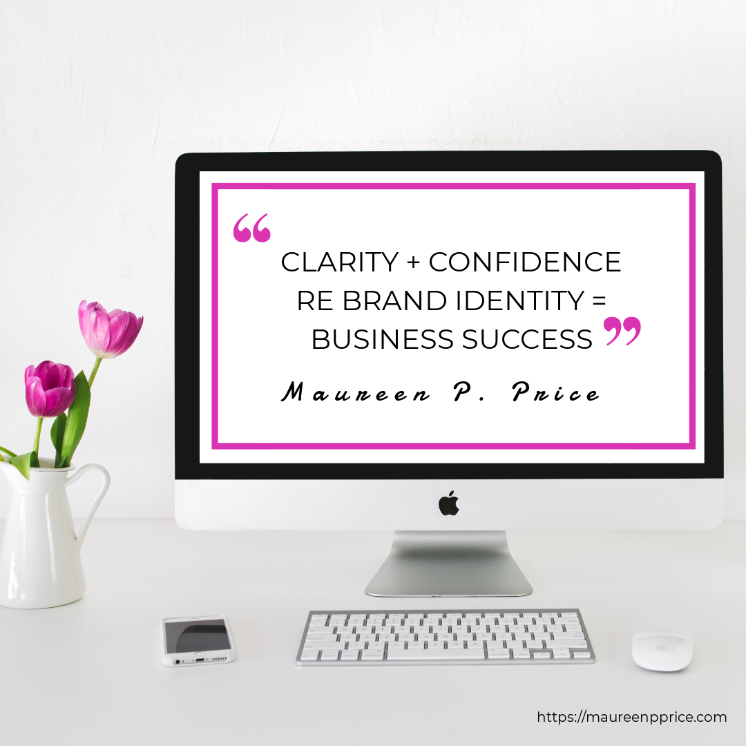 clarity + confidence re brand identity = business success