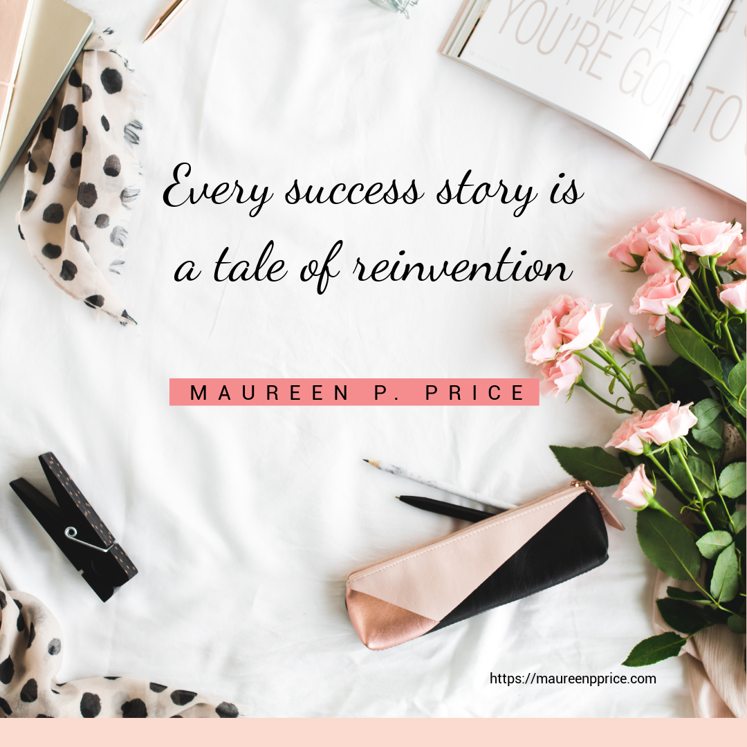 every success story is a tale of reinvention