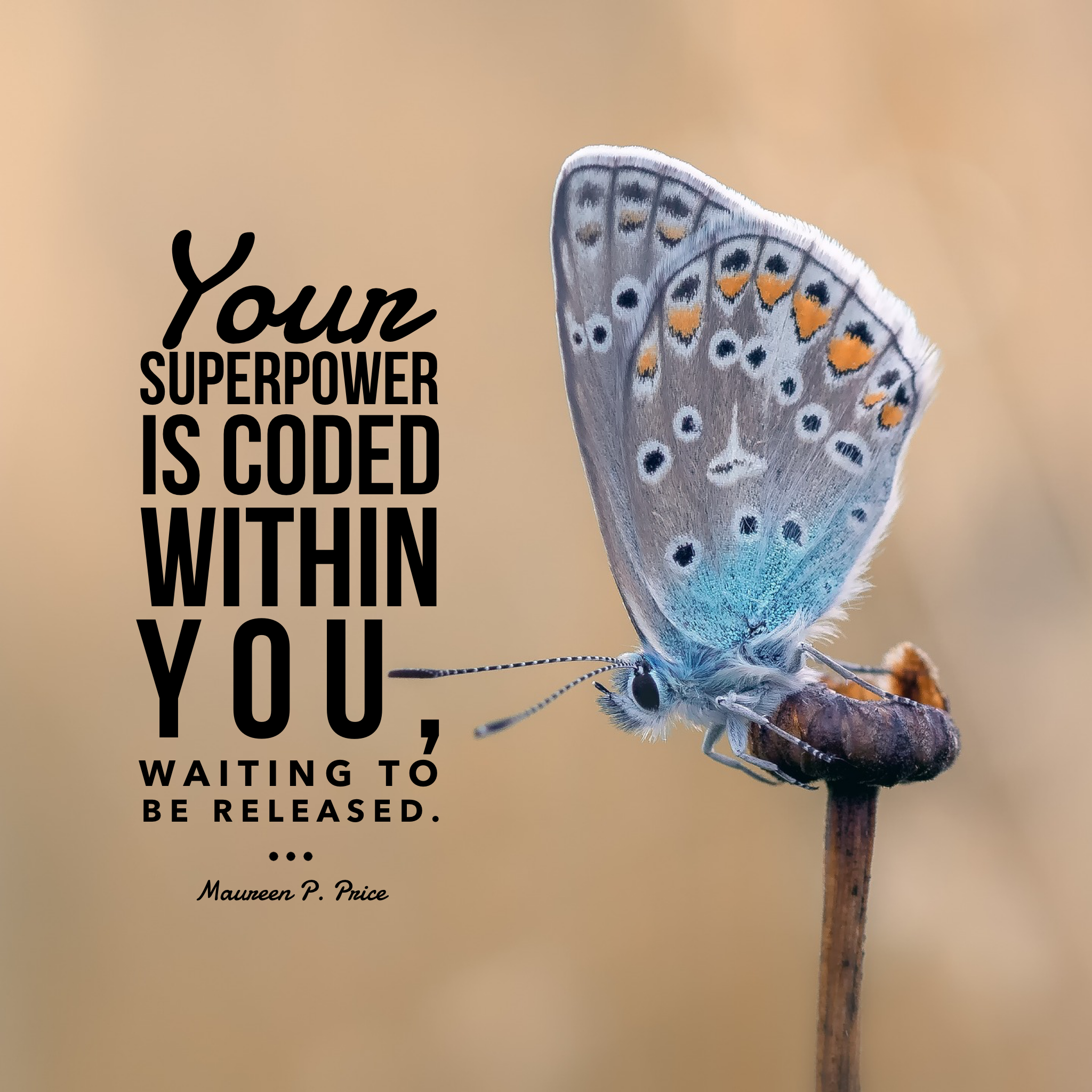 Your superpower is coded within you, waiting to be released.